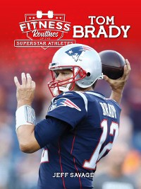 Cover Fitness Routines of Tom Brady
