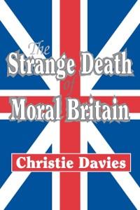 Cover Strange Death of Moral Britain