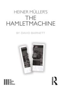 Cover Heiner Muller's The Hamletmachine