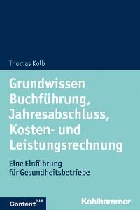Cover Grundwissen Buchführung, Jahresabschluss, Kosten- und Leistungsrechnung