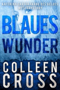 Cover Blaues Wunder: Eine Katerina Carter Farbe des Geldes Mysterystory