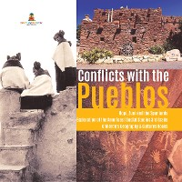 Cover Conflicts with the Pueblos | Hopi, Zuni and the Spaniards | Exploration of the Americas | Social Studies 3rd Grade | Children's Geography & Cultures Books