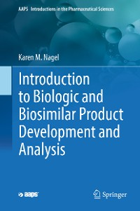 Cover Introduction to Biologic and Biosimilar Product Development and Analysis