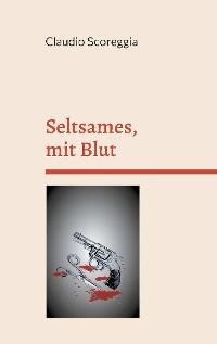 Cover Seltsames, mit Blut