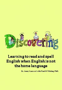 Cover DISCOVERING, Learning to read and spell English when English is not the HOME language.