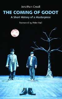 Cover The Coming of Godot: A Short History of a Masterpiece