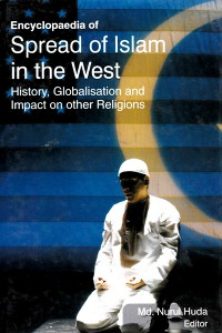 Cover Encyclopaedia of Spread of Islam in the West History, Globalisation and Impact on Other Religions (The Quranic Concept of War and Peace)