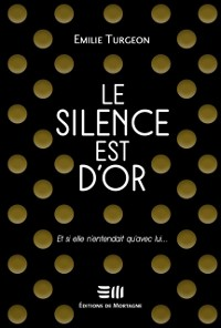 Cover Le silence est d'or