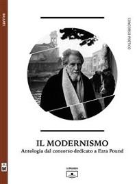 Cover Il modernismo - Antologia dal concorso dedicato a Ezra Pound