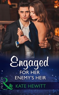 Cover Engaged For Her Enemy's Heir (Mills & Boon Modern) (One Night With Consequences, Book 33)