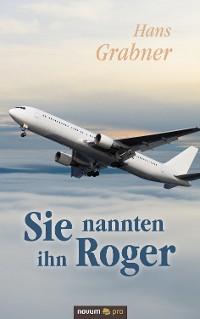 Cover Sie nannten ihn Roger
