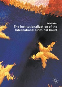 Cover The Institutionalization of the International Criminal Court