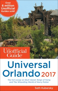 Cover The Unofficial Guide to Universal Orlando 2017