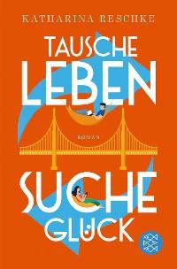 Cover Tausche Leben - Suche Glück