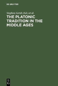 Cover The Platonic Tradition in the Middle Ages