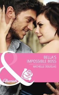 Cover Bella's Impossible Boss (Mills & Boon Cherish)