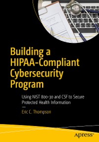 Cover Building a HIPAA-Compliant Cybersecurity Program