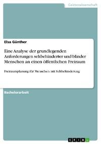 Cover Eine Analyse der grundlegenden Anforderungen sehbehinderter und blinder Menschen an einen öffentlichen Freiraum