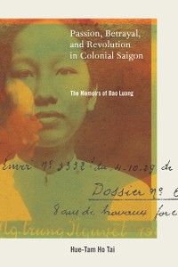 Cover Passion, Betrayal, and Revolution in Colonial Saigon