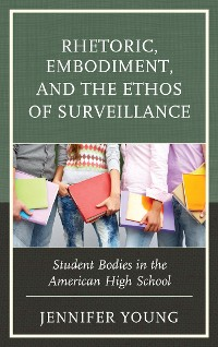 Cover Rhetoric, Embodiment, and the Ethos of Surveillance