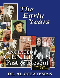 Cover Early Years, Anointed Generals Past and Present (Part One)
