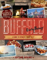 """Cover Buffalo Everything: A Guide to Eating in """"The Nickel City"""" (Countryman Know How)"""