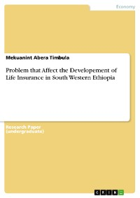 Cover Problem that Affect the Developement of Life Insurance in South Western Ethiopia
