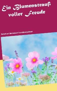 Cover Ein Blumenstrauß voller Freude
