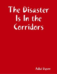 Cover The Disaster Is In the Corridors
