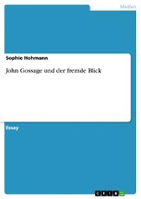 Cover John Gossage und der fremde Blick