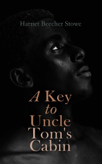 Cover A Key to Uncle Tom's Cabin
