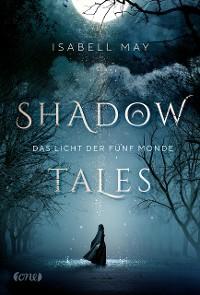 Cover Shadow Tales - Das Licht der fünf Monde