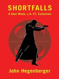 Cover Shortfalls: A Stan Wade L.A. P.I. Collection