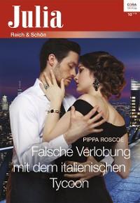 Cover Falsche Verlobung mit dem italienischen Tycoon