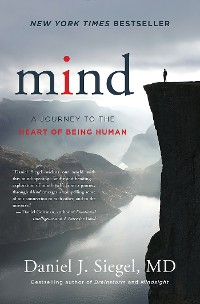 Cover Mind: A Journey to the Heart of Being Human (Norton Series on Interpersonal Neurobiology)
