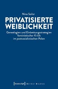 Cover Privatisierte Weiblichkeit