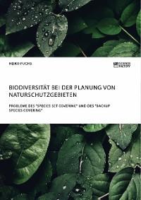 """Cover Biodiversität bei der Planung von Naturschutzgebieten. Probleme des """"Species Set Covering"""" und des """"Backup Species Covering"""""""