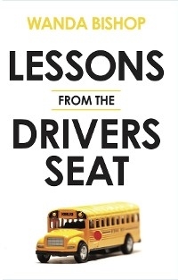 Cover Lessons from the Drivers Seat