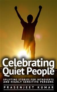 Cover Celebrating Quiet People: Uplifting Stories for Introverts and Highly Sensitive Persons