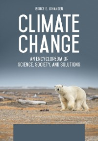 Cover Climate Change: An Encyclopedia of Science, Society, and Solutions [3 volumes]