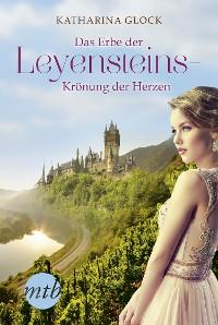 Cover Das Erbe der Leyensteins - Krönung der Herzen