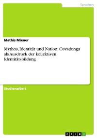 Cover Mythos, Identität und Nation. Covadonga als Ausdruck der kollektiven Identitätsbildung