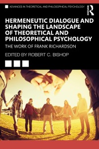 Cover Hermeneutic Dialogue and Shaping the Landscape of Theoretical and Philosophical Psychology