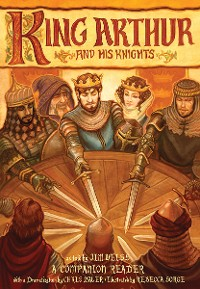 Cover King Arthur and His Knights: A Companion Reader with a Dramatization