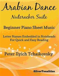 Cover Arabian Dance Nutcracker Suite Beginner Piano Sheet Music
