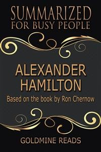 Cover Alexander Hamilton - Summarized for Busy People