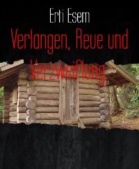 Cover Verlangen, Reue und Verzweiflung.