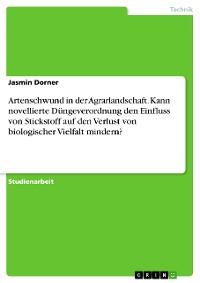 Cover Artenschwund in der Agrarlandschaft. Kann novellierte Düngeverordnung den Einfluss von Stickstoff auf den Verlust von biologischer Vielfalt mindern?