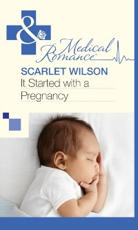Cover It Started With A Pregnancy (Mills & Boon Medical)