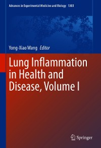 Cover Lung Inflammation in Health and Disease, Volume I